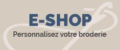 e-shop - Personnalisez votre broderie